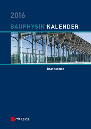 Bauphysik Kalender 2016: Schwerpunkt: Bauwerksabdichtung