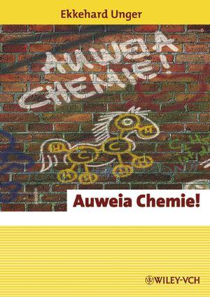 Auweia Chemie!: Erlebnis Wissenschaft