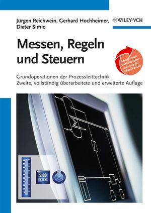 Messen, Regeln und Steuern: Grundoperationen der Prozessleittechnik, Zweite, vollständig überarbeitete und erweiterte Auflage