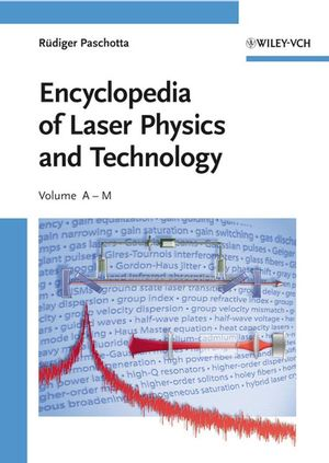 Encyclopedia of Laser Physics and Technology, 2 Volume Set