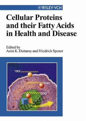 Cellular Proteins and Their Fatty Acids in Health and Disease (3527605282) cover image
