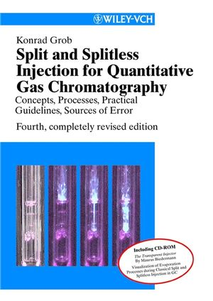 Split and Splitless Injection for Quantitative Gas Chromatography: Concepts, Processes, Practical Guidelines, Sources of Error, 4th, Completely Revised Edition (3527612882) cover image