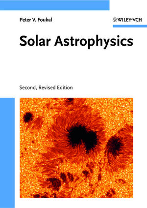 Solar Astrophysics, 2nd, Revised Edition