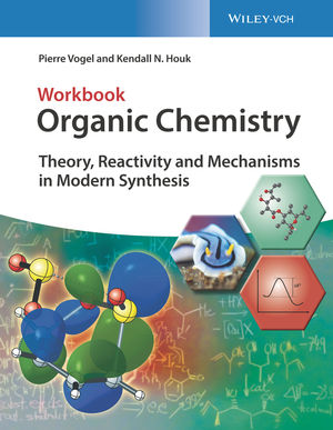 Organic Chemistry Workbook: Theory, Reactivity and Mechanisms in Modern Synthesis