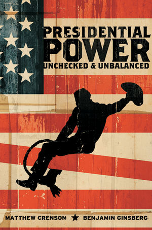 Presidential Power: Unchecked & Unbalanced, College Edition