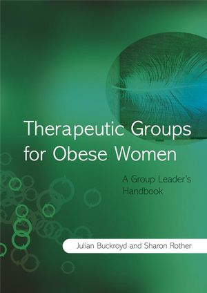 Therapeutic Groups for Obese Women: A Group Leader's Handbook
