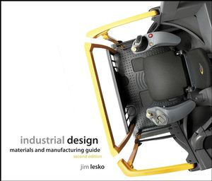 Industrial Design: Materials and Manufacturing Guide, 2nd Edition (0470055383) cover image