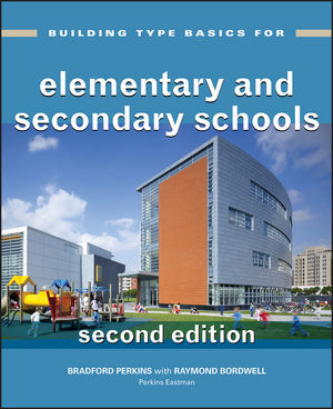 Building Type Basics for Elementary and Secondary Schools, 2nd Edition