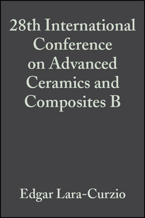 28th International Conference on Advanced Ceramics and Composites B: Ceramic Engineering and Science Proceedings, Volume 25, Issue 4, 2004 (0470291583) cover image