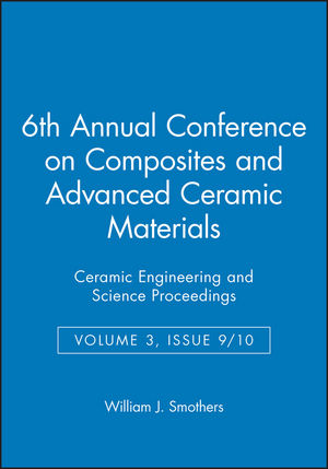 6th Annual Conference on Composites and Advanced Ceramic Materials, Volume 3, Issue 9/10