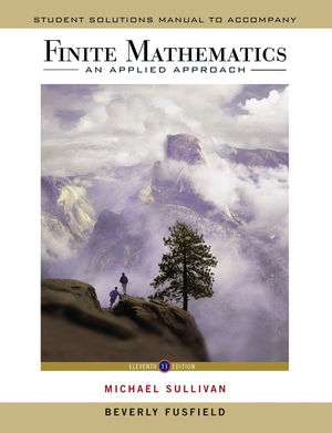 Student Solutions Manual to accompany Finite Mathematics: An Applied Approach, 11e