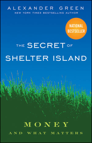 The Secret of Shelter Island: Money and What Matters  (0470522283) cover image