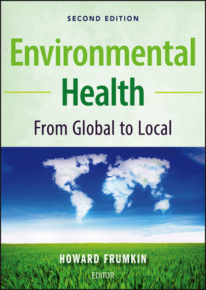 Environmental Health: From Global to Local, 2nd Edition (0470567783) cover image