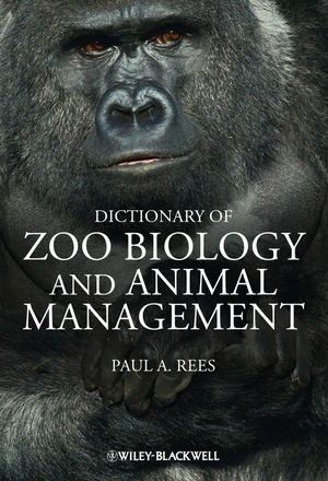 Dictionary of Zoo Biology and Animal Management (0470671483) cover image