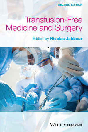 Transfusion-Free Medicine and Surgery, 2nd Edition