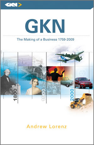 GKN: The Making of a Business, 1759 - 2009 (0470685883) cover image