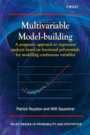 Multivariable Model - Building: A Pragmatic Approach to Regression Anaylsis based on Fractional Polynomials for Modelling Continuous Variables (0470770783) cover image