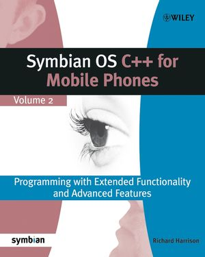 Symbian OS C++ for Mobile Phones: Programming with Extended Functionality and Advanced Features, Volume 2