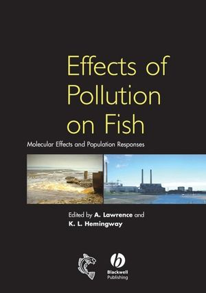 Effects of Pollution on Fish: Molecular Effects and Population Responses (0470999683) cover image