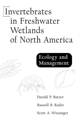 Invertebrates in Freshwater Wetlands of North America: Ecology and Management (0471292583) cover image