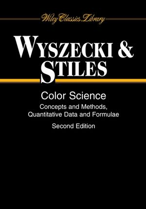 Color Science: Concepts and Methods, Quantitative Data and Formulae, 2nd Edition (0471399183) cover image