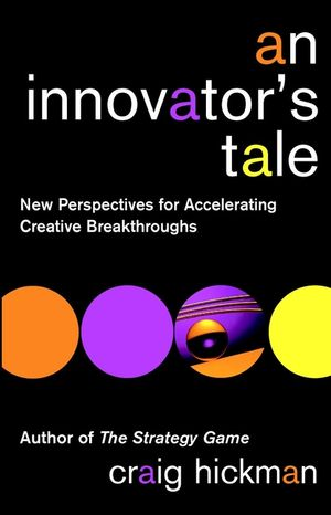 An Innovator's Tale: New Perspectives for Accelerating Creative Breakthroughs