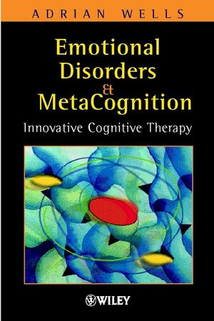 Emotional Disorders and Metacognition: Innovative Cognitive Therapy (0471491683) cover image