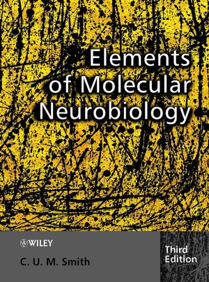 Elements of Molecular Neurobiology, 3rd Edition