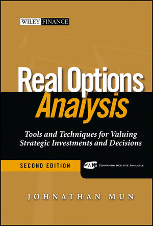 Real Options Analysis: Tools and Techniques for Valuing Strategic Investments and Decisions, 2nd Edition