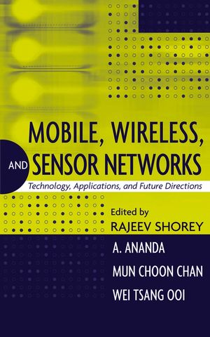 Mobile, Wireless, and Sensor Networks: Technology, Applications, and Future Directions (0471755583) cover image