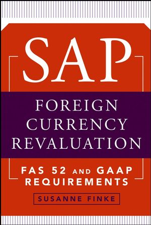 SAP Foreign Currency Revaluation: FAS 52 and GAAP Requirements  (0471794783) cover image