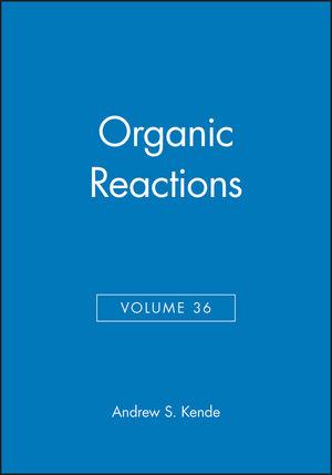 Organic Reactions, Volume 36