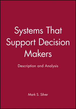 Systems That Support Decision Makers: Description and Analysis (0471919683) cover image