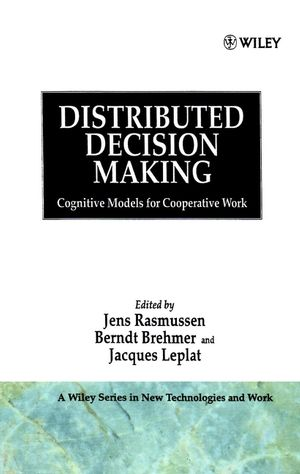 Distributed Decision Making: Cognitive Models for Cooperative Work