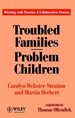 Troubled Families-Problem Children: Working with Parents: A Collaborative Process (0471944483) cover image