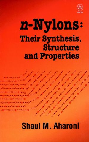 n-Nylons: Their Synthesis, Structure, and Properties