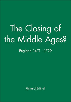 The Closing of the Middle Ages?: England 1471 - 1529