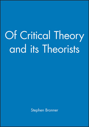 Of Critical Theory and its Theorists
