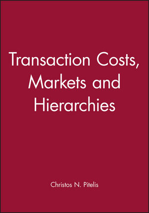 Transaction Costs, Markets and Hierarchies (0631188983) cover image