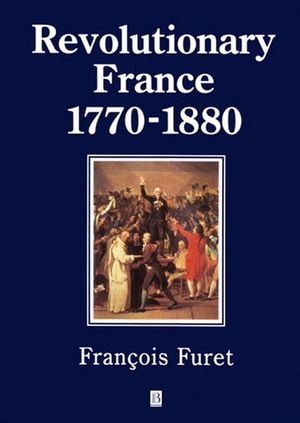 Revolutionary France 1770-1880 (0631198083) cover image