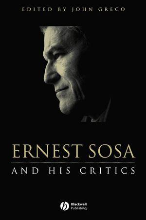 Ernest Sosa: And His Critics