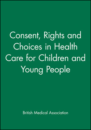 Consent, Rights and Choices in Health Care for Children and Young People (0727912283) cover image