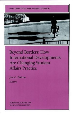 Beyond Borders: How International Developments are Changing Student Affairs Practice: New Directions for Student Services, Number 86 (0787948683) cover image