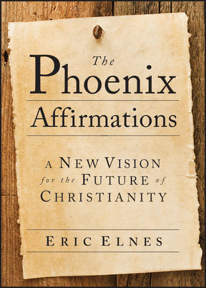 The Phoenix Affirmations: A New Vision for the Future of Christianity (0787985783) cover image