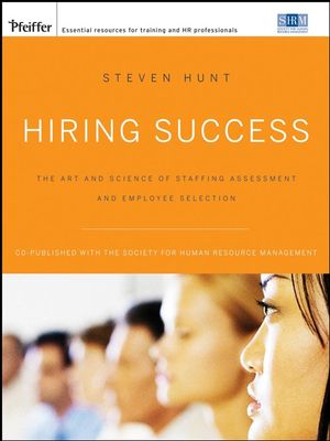 Hiring Success: The Art and Science of Staffing Assessment and Employee Selection (0787996483) cover image