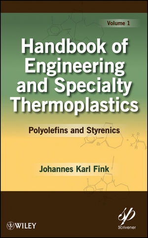 Handbook of Engineering and Specialty Thermoplastics, Volume 1: Polyolefins and Styrenics (1118029283) cover image
