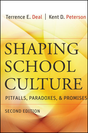 Shaping School Culture: Pitfalls, Paradoxes, and Promises, 2nd Edition (1118047583) cover image