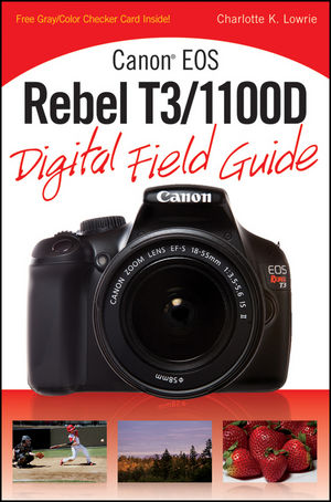Canon EOS Rebel T3/1100D Digital Field Guide (1118132483) cover image