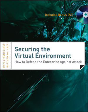 Securing the Virtual Environment: How to Defend the Enterprise Against Attack, Included DVD (1118155483) cover image