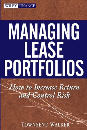 Managing Lease Portfolios: How to Increase Return and Control Risk (1118160983) cover image